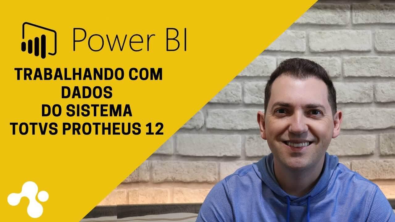 Trabalhando com dados do Protheus no Power BI
