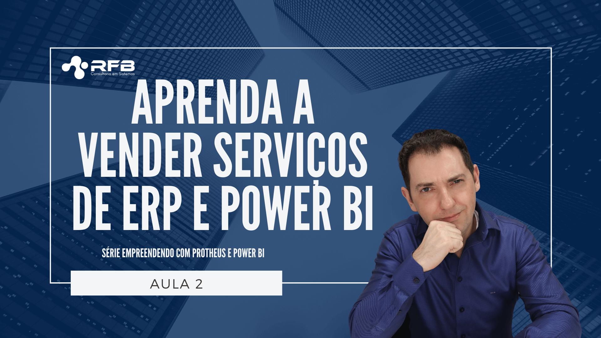 Aprenda a vender serviços de ERP e Power BI