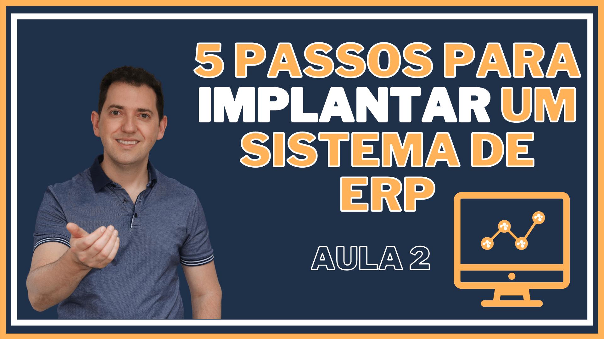 5 Passos para Implantar um Sistema de ERP